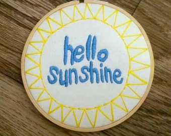 "Happy ""Hello Sunshine"" Embroidery 5 Inch Hoop Art, Embroidery Art, Hand-Stitched Embroidery, Modern Embroidery"