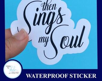 Then Sings my Soul - - Waterproof Glossy Sticker, 2.5 inch