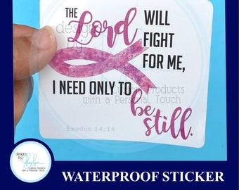 The Lord will Fight for you Sticker Waterproof Sticker -  2.5 inch Laptop Sticker, Water Bottle Sticker, Cornhole Sticker