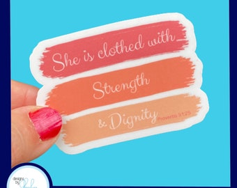 She is Clothed with Strength & Dignity - Christian Faith 2.5 inch Waterproof Sticker - Use for water bottles, laptops and more!