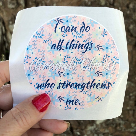 I can do all things through Christ WATERPROOF STICKER tear-resistant vinyl decal in assorted sizes
