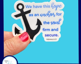 Hope is an Anchor for the Soul - Christian Faith 2.5 inch Waterproof Sticker - Use for water bottles, laptops and more!