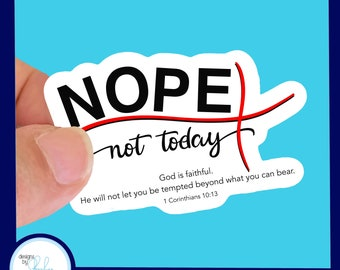 Nope Not Today - - Waterproof Glossy Sticker, 2.5 inch
