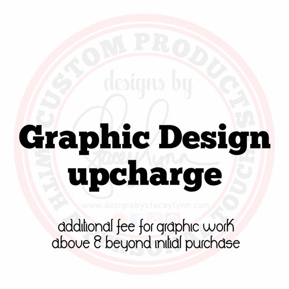 Graphic Design upcharge