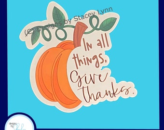 In all things Give Thanks - Fall Window Window Cling, removable, repositionable white vinyl