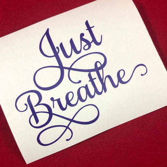 JUST BREATHE decal for Yeti cups, tumblers, mugs, water bottles etc | FREE shipping