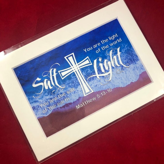You are the Salt of the Earth | Matthew 5:13-16 | Print with choice of 5x7 black or white matte