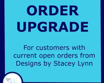 Custom order upgrade item - for personal, non-commercial orders