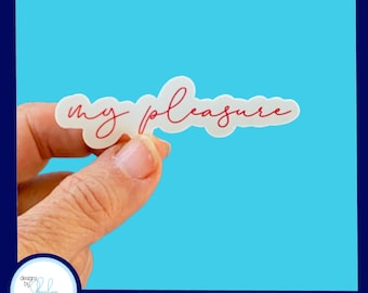 My Pleasure Sticker Waterproof Sticker - Laptop Sticker, Water Bottle Sticker,  , Cornhole Sticker