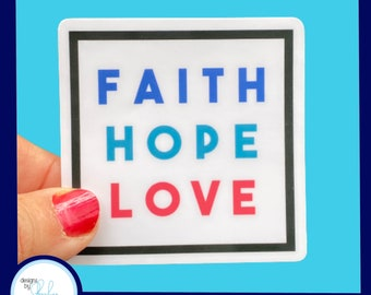 Faith Hope Love - Christian Faith 2.5 inch Waterproof Sticker - Use for water bottles, laptops and more!