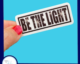 Be the Light - Christian Faith 2.5 inch Waterproof Sticker - Use for water bottles, laptops and more!
