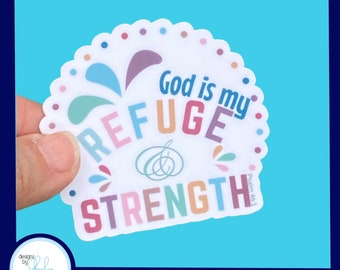 God is my Refuge & Strength- Christian Faith 2.5 inch Waterproof Sticker - Use for water bottles, laptops and more!