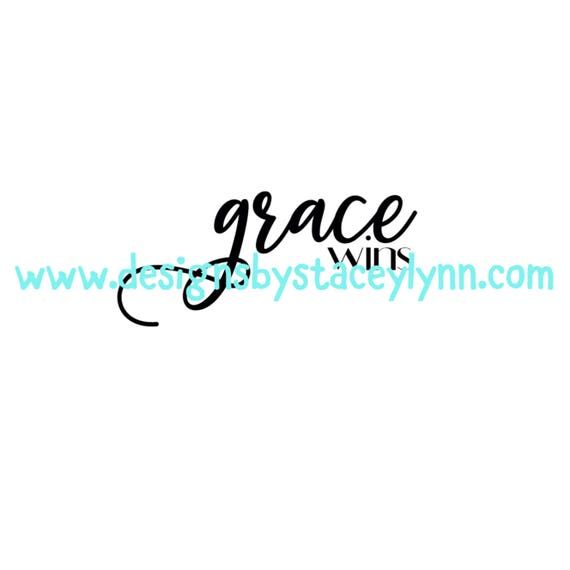 Grace Wins | PNG, SVG & JPG files can be used w Cricut, Silhouette Cameo Vinyl cutting machines