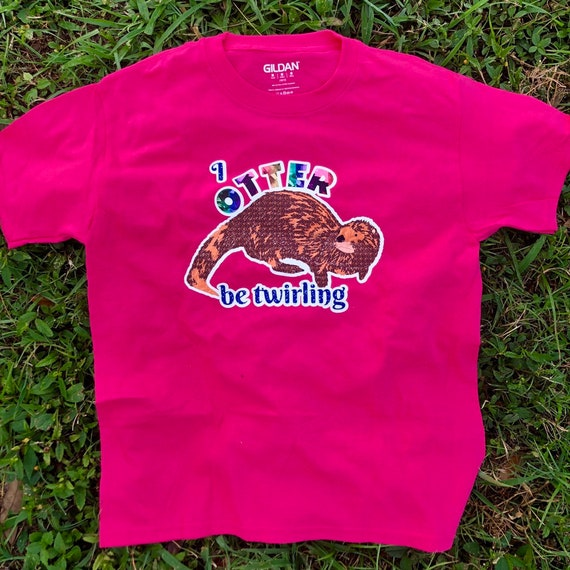 I otter be twirling t-shirt
