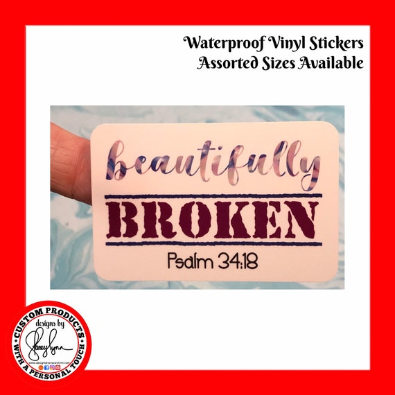 BEAUTIFULLY BROKEN STICKER- Waterproof, tear-resistant, vinyl decal available in assorted sizes or full sheets