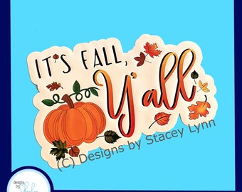 It's Fall Y'all - Fall Window Window Cling, removable, repositionable white vinyl