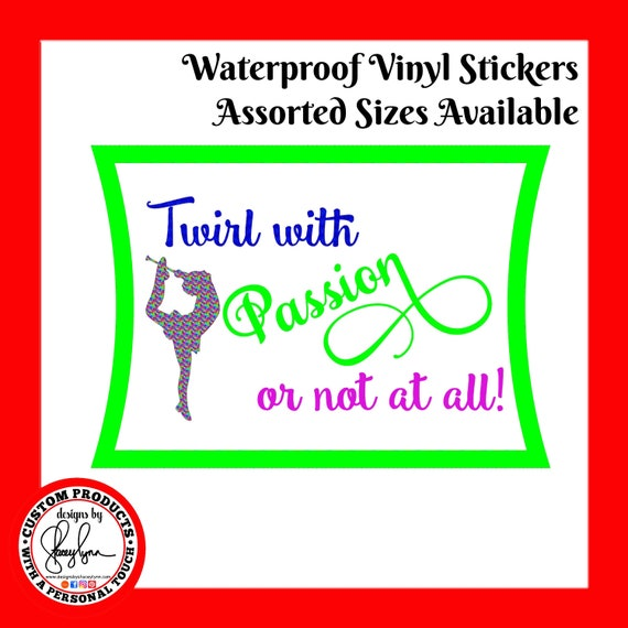 TWIRL with PASSION STICKER Waterproof tear-resistant vinyl decal in assorted sizes