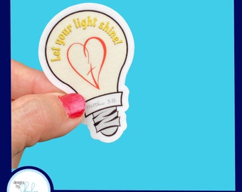 Let your Light Shine - Christian Faith 2.5 inch Waterproof Sticker - Use for water bottles, laptops and more!