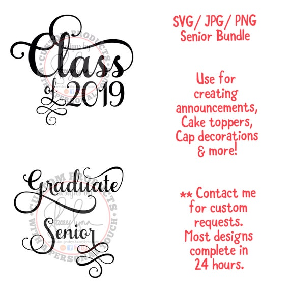 Graduate, Senior, Class of 2019 | PNG, SVG & JPG files can be used w Cricut, Silhouette Cameo Vinyl cutting machines