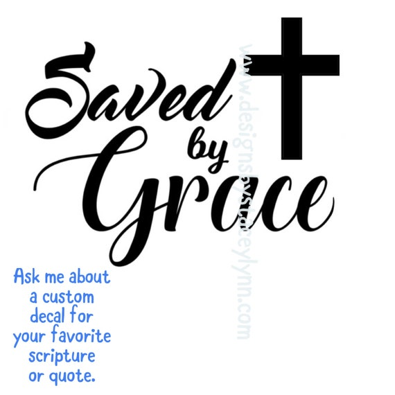 SAVED by GRACE |  decal for laptops, Yeti cups and tumblers, glass doors, cars, canvas or glass frame  | FREE shipping