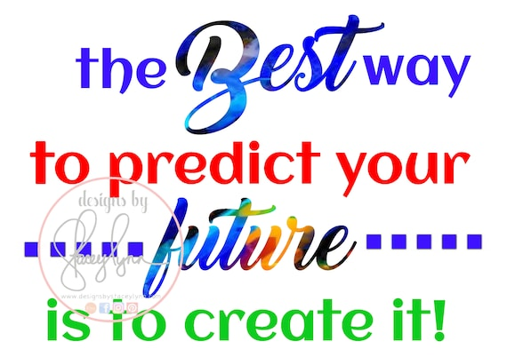 The best way to predict your future is to create it  | Digital | Clipart | Poster | Bulletin Board