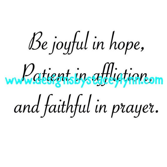 Be joyful in hope | PNG, SVG & JPG files can be used w Cricut, Silhouette Cameo Vinyl cutting machines