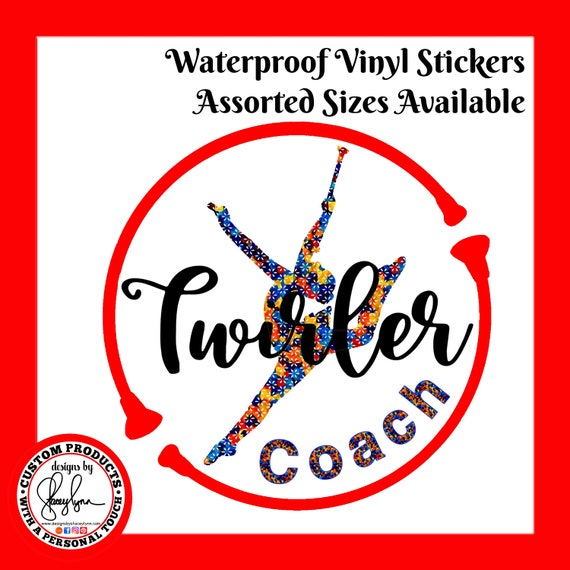 TWIRLER COACH Sticker for Baton Twirler Coach Waterproof tear-resistant vinyl decal in assorted sizes