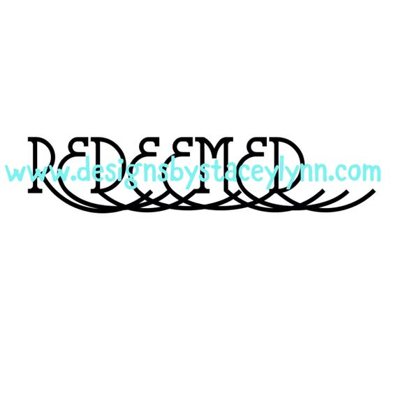 Redeemed | PNG, SVG & JPG files can be used w Cricut, Silhouette Cameo Vinyl cutting machines