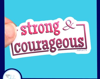 Strong & Courageous- Christian Faith 2.5 inch Waterproof Sticker - Use for water bottles, laptops and more!