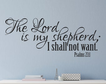 The Lord Is My Shepherd I Shall Not Want Psalms 23:1 Wall Art Vinyl Decal T23