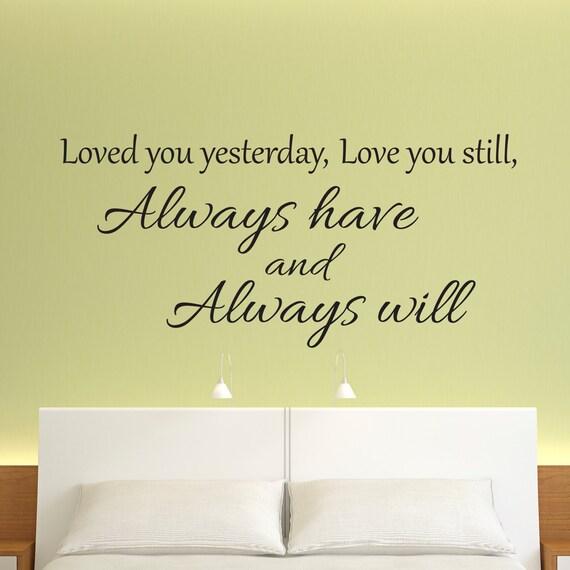 Liebe Wandtattoo, Wandtattoo, Wandtattoo Schlafzimmer, Schlafzimmer,  geliebt Sie gestern, liebe dich noch immer, immer, immer wird