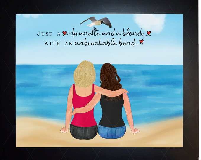 Blonde And Brunette Best Friend Gifts, Birthday Gift for Friend, Valentines Day, Sisters, Besties Friendship BFF Print