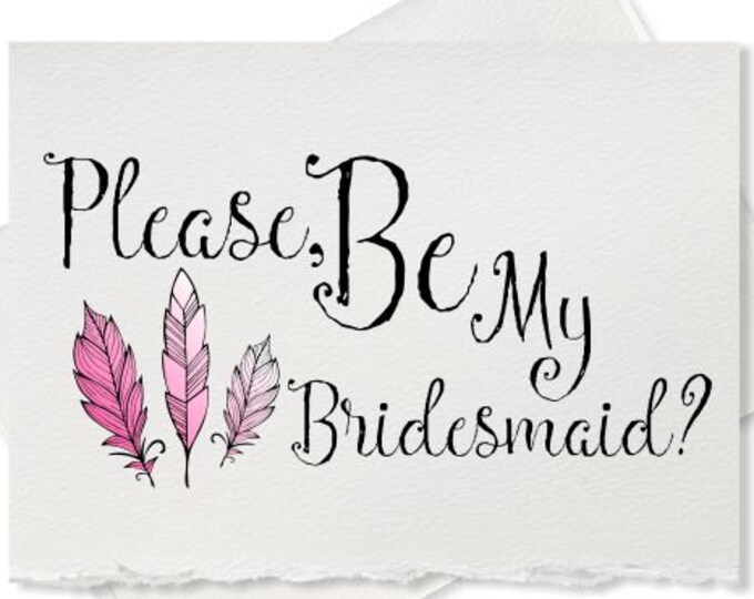 Please be my bridesmaid wedding card for bridal shower will you be my maid of honor flower girl wedding bridesmaid card bridal party ask her