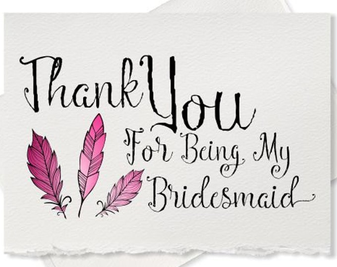 Rustic wedding card, thank you for being my bridesmaid card, feather wedding, bridesmaid thank you gift to bridesmaid wedding card
