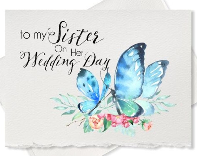 Blue Butterfly, Sister Wedding Card, To My Sister On Her Wedding Day, Card For Sister Wedding Gift, Card For Sister Wedding Gift Note Bride