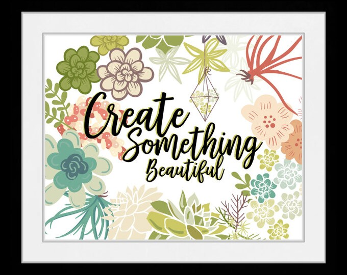 Create something beautiful, wall art, home decor, art prints, canvas and framed options, cards