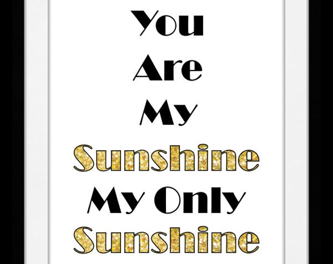 You are my sunshine wall art, home decor, art prints, canvas and framed options, cards