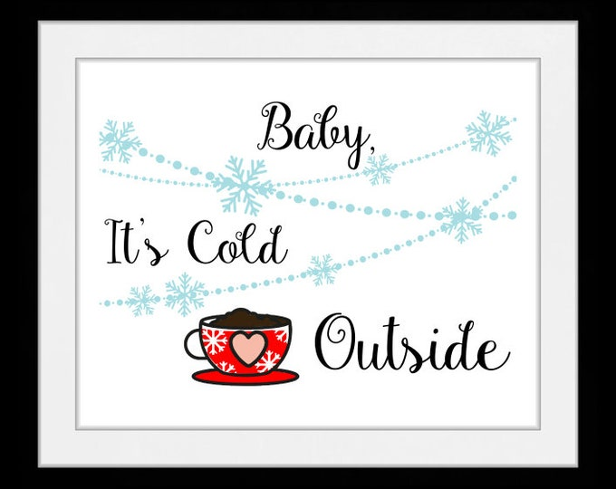 Baby its cold outside, wall art, home decor, art prints, canvas and framed options, cards