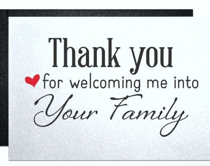 Thoughtful Wedding Card, Thank You for Welcoming me Into Your Family Card Gift to family parents of Bride family or Groom family gift