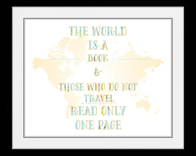 The world is a book wall art, home decor, art prints, canvas and framed options, cards