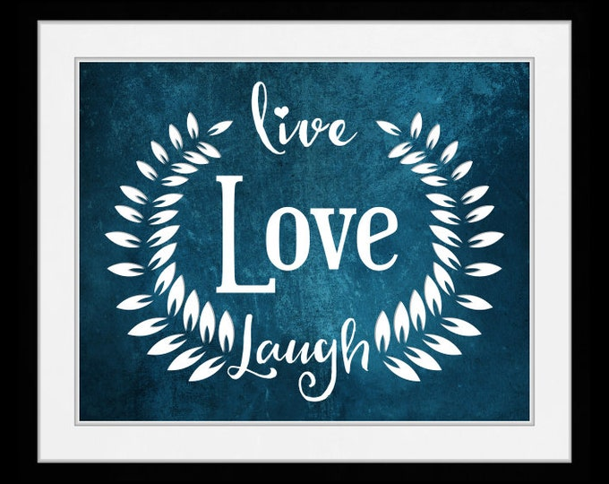 Live Love Laugh, wall art, home decor, art prints, canvas and framed options, cards