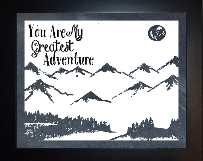 You Are My Greatest Adventure Mountains 1 Wall Art, home decor, art prints, canvas and framed options, card option