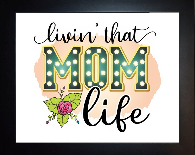 Living That Mom Life Wall Art, home decor, art prints, canvas and framed options, card option