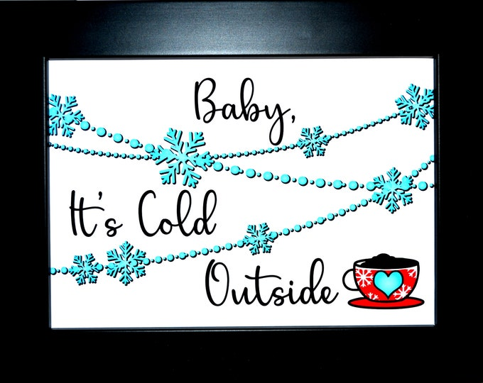 Baby It's Cold Wall Art, Home Decor, Art Prints, Canvas And Framed Options, Card Option