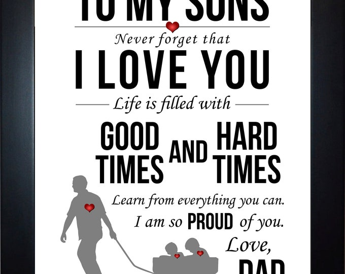 To my sons from dad, wall art, home decor, art prints, canvas and framed options, cards available
