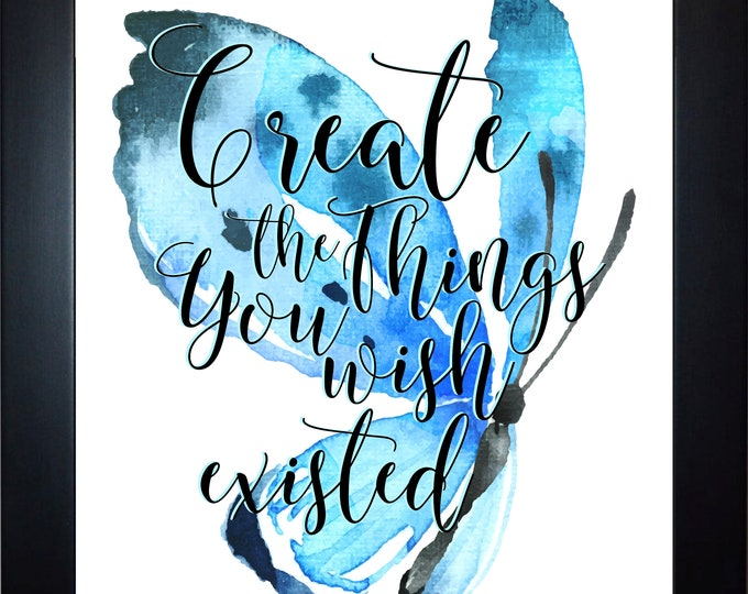 Create The Things Wall Art, Home Decor, Art Prints, Canvas And Framed Options, Card Option