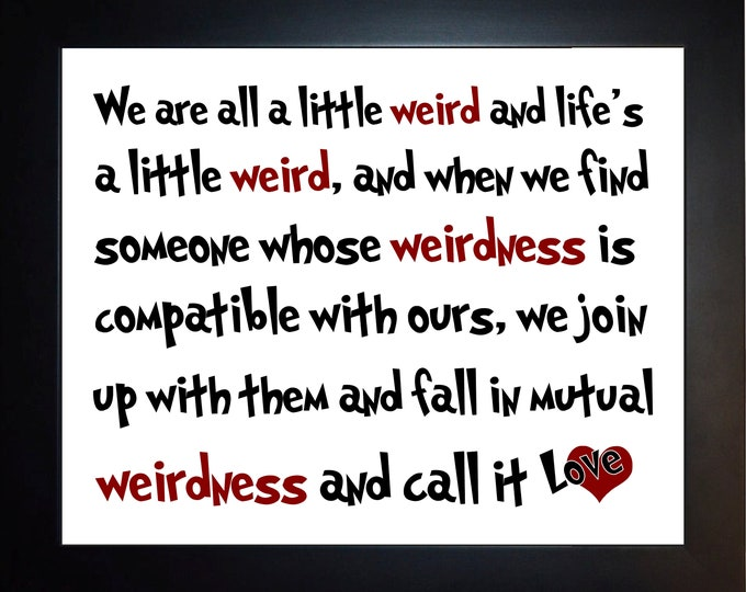 We Are All A Little Weird Wall Art, Home Decor, Art Prints, Canvas And Framed Options, Card Option