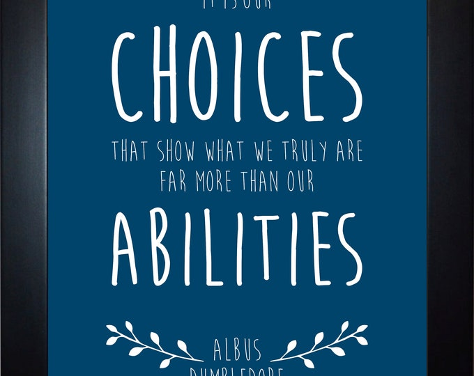 Choices Abilities Quote Wall Art, home decor, art prints, canvas and framed options, card option
