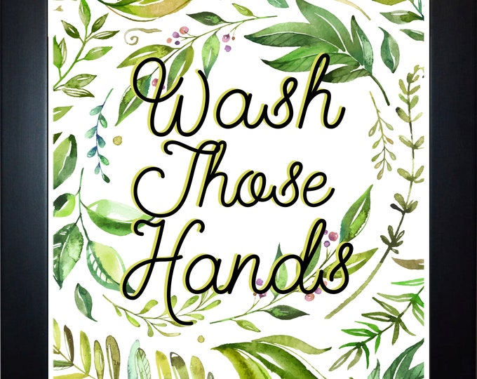 Wash Those Hands Wall Art, home decor, art prints, canvas and framed options, card option