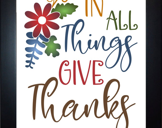 In All Things Give Thanks, Wall Art, home decor, art prints, canvas and framed options, card option